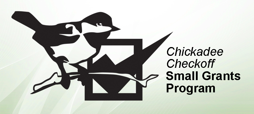 Chickadee Checkoff Program Accepting Small Grants Proposals