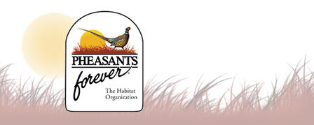 PHEASANTS FOREVER & QUAIL FOREVER RAISE OVER $10 MILLION FOR UPLAND BIRDS