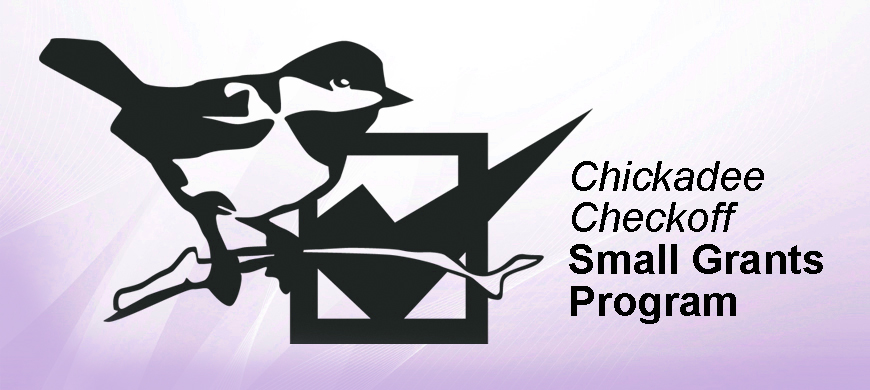 Grant Funding Available Through Chickadee Checkoff Program