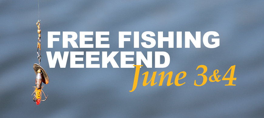 Free Fishing Weekend June 3-4